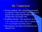 be r esponsive11