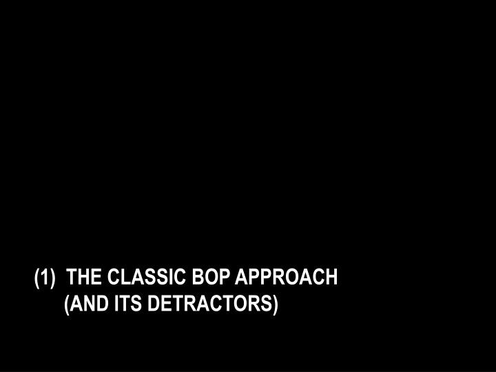 1 the classic bop approach and its detractors