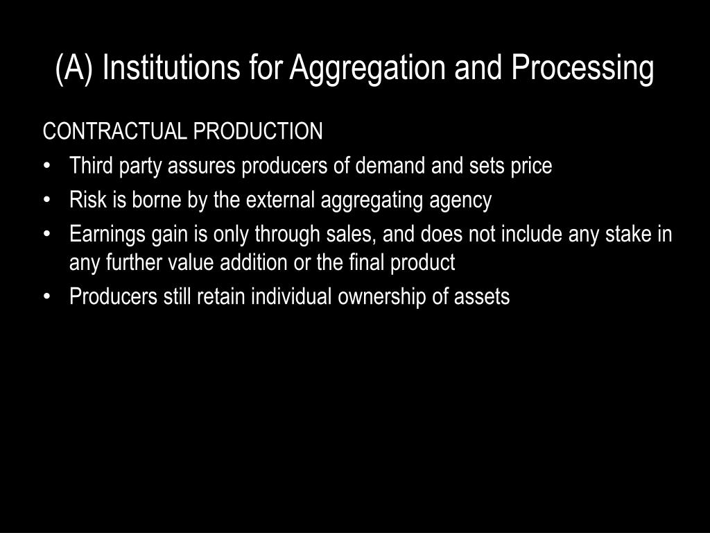 (A) Institutions for Aggregation and Processing