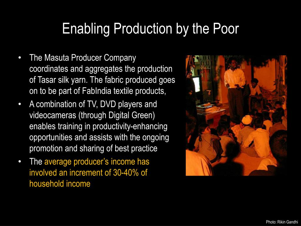 Enabling Production by the Poor
