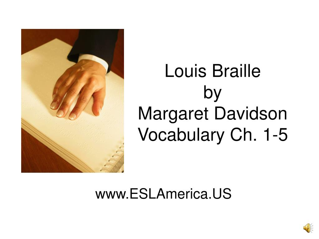 louis braille by margaret davidson vocabulary ch 1 5 l.