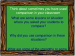 think about sometimes you have used comparison in your classroom