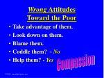 wrong attitudes toward the poor