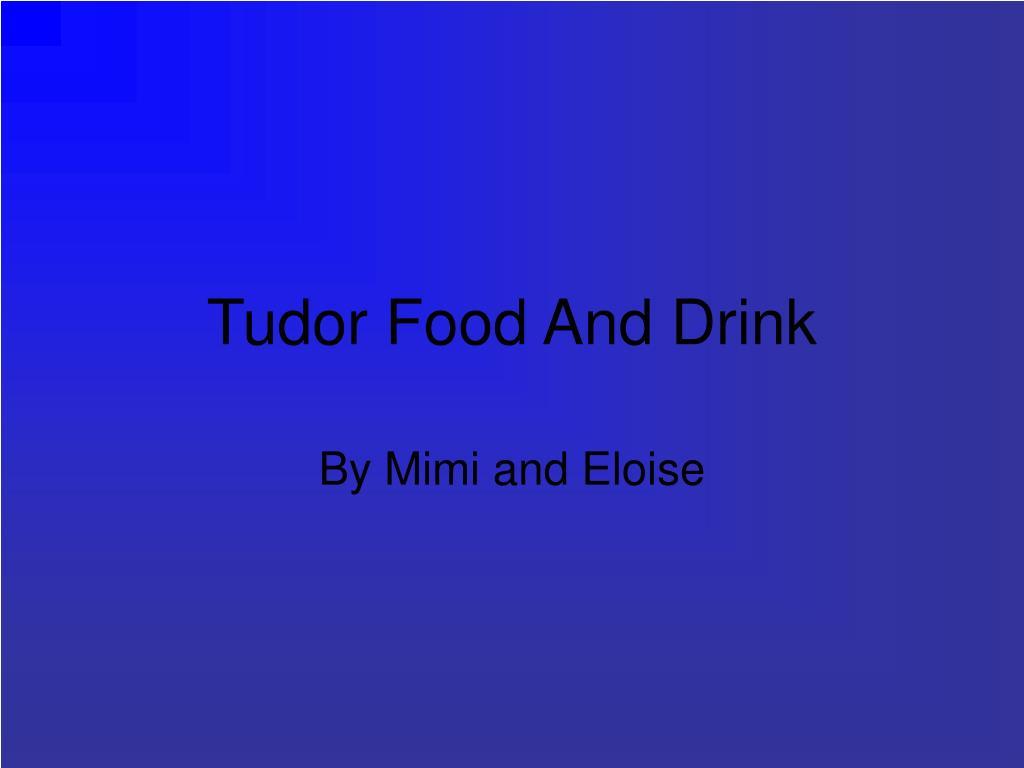 tudor food and drink l.