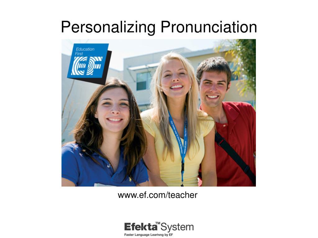 personalizing pronunciation l.