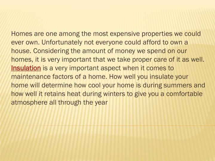 Homes are one among the most expensive properties we could ever own. Unfortunately not everyone coul...