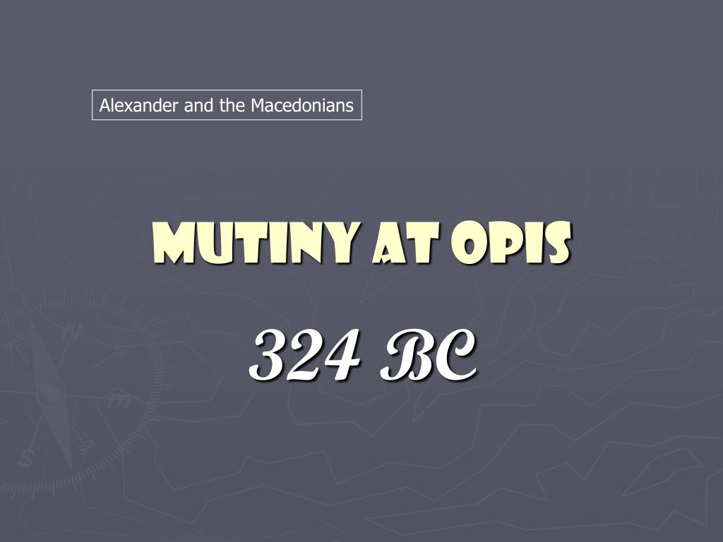 mutiny at opis l.