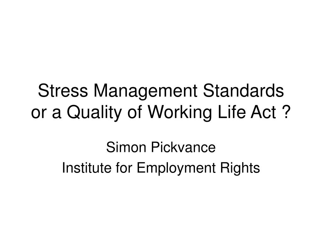 stress management standards or a quality of working life act l.