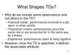 what shapes tds
