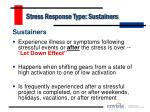 stress response type sustainers