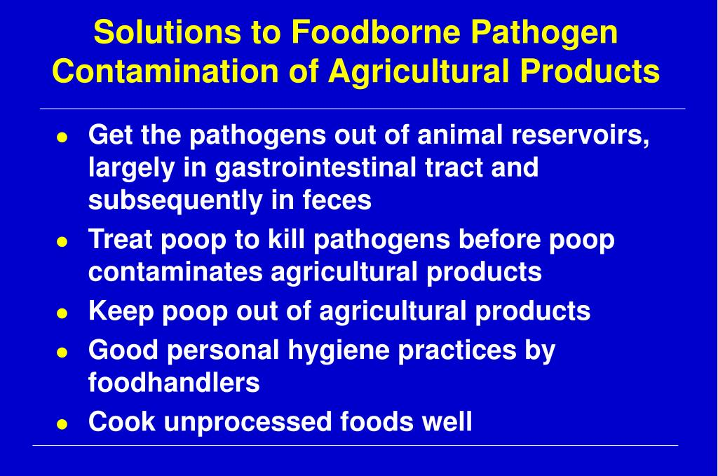 Solutions to Foodborne Pathogen Contamination of Agricultural Products