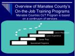 overview of manatee county s on the job training programs