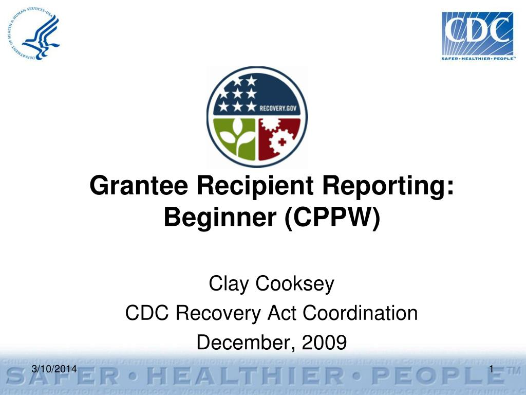 grantee recipient reporting beginner cppw l.