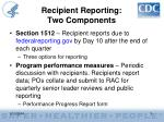 recipient reporting two components