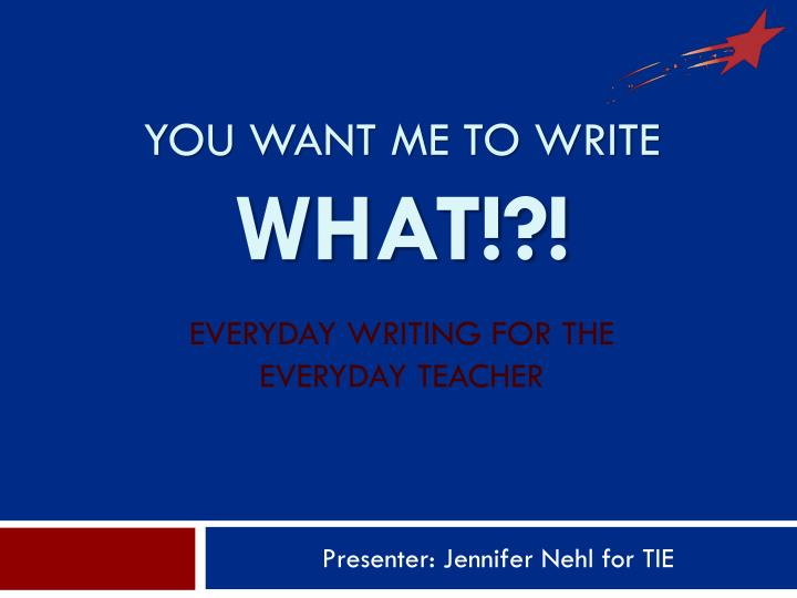 you want me to write what everyday writing for the everyday teacher n.