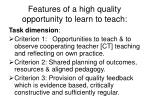 features of a high quality opportunity to learn to teach
