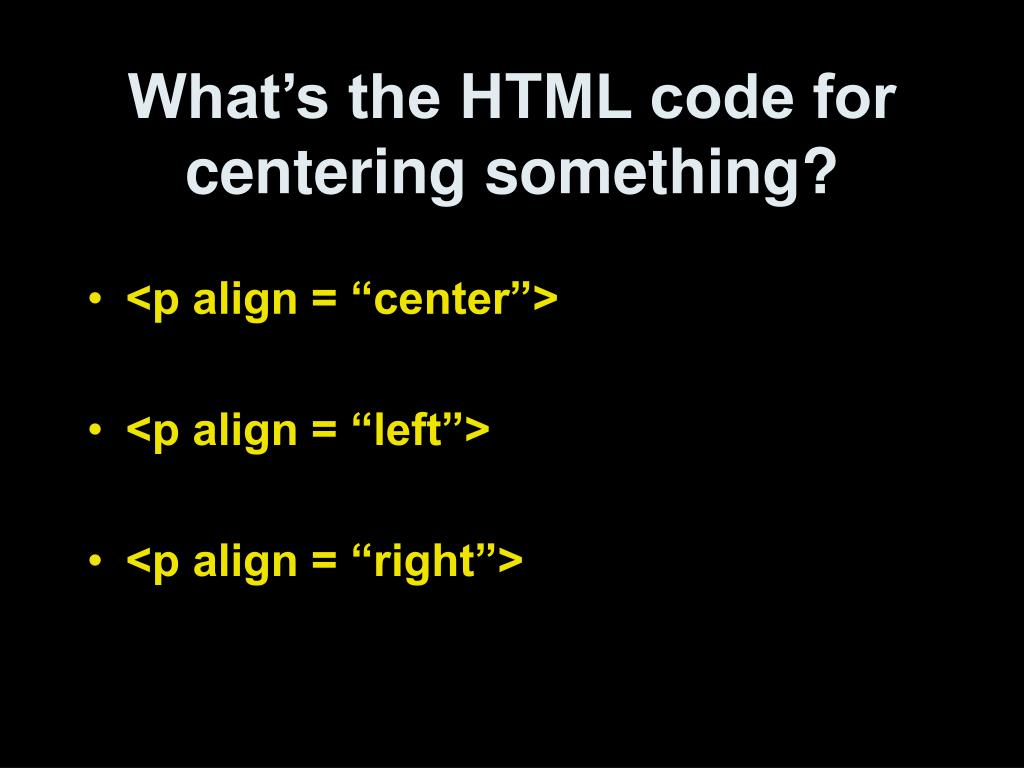 What's the HTML code for centering something?