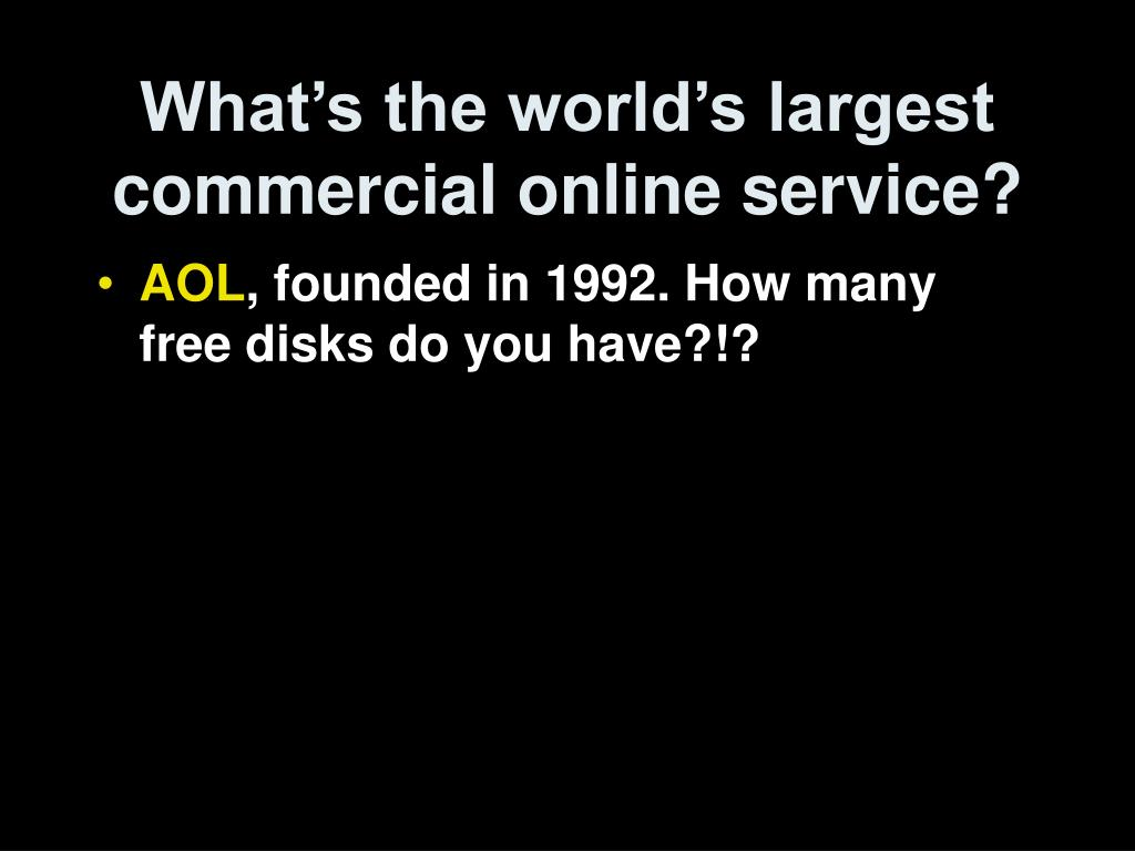 What's the world's largest commercial online service?