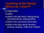 coaching at the range where do i start