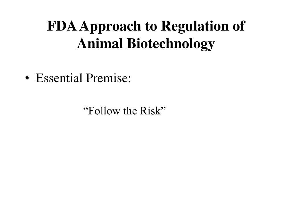 FDA Approach to Regulation of Animal Biotechnology