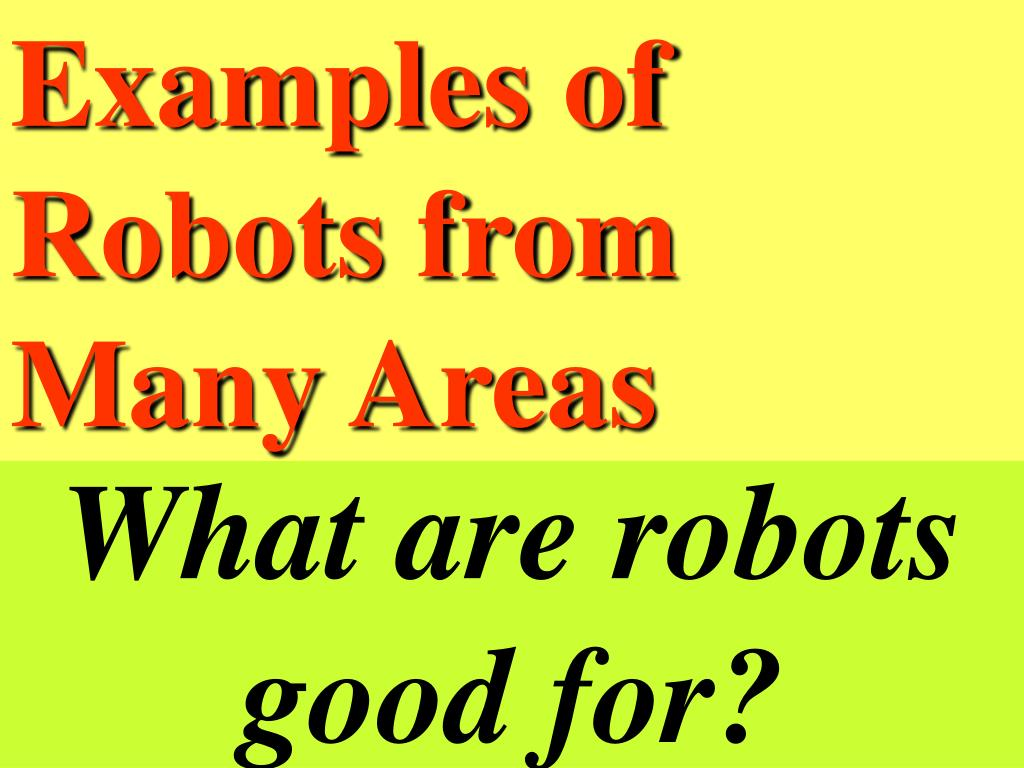 what are robots good for l.