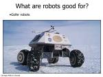 what are robots good for4