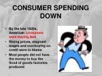 consumer spending down