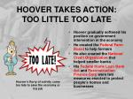 hoover takes action too little too late