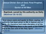 jesus christ son of god final prophet and savior of all men