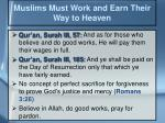 muslims must work and earn their way to heaven