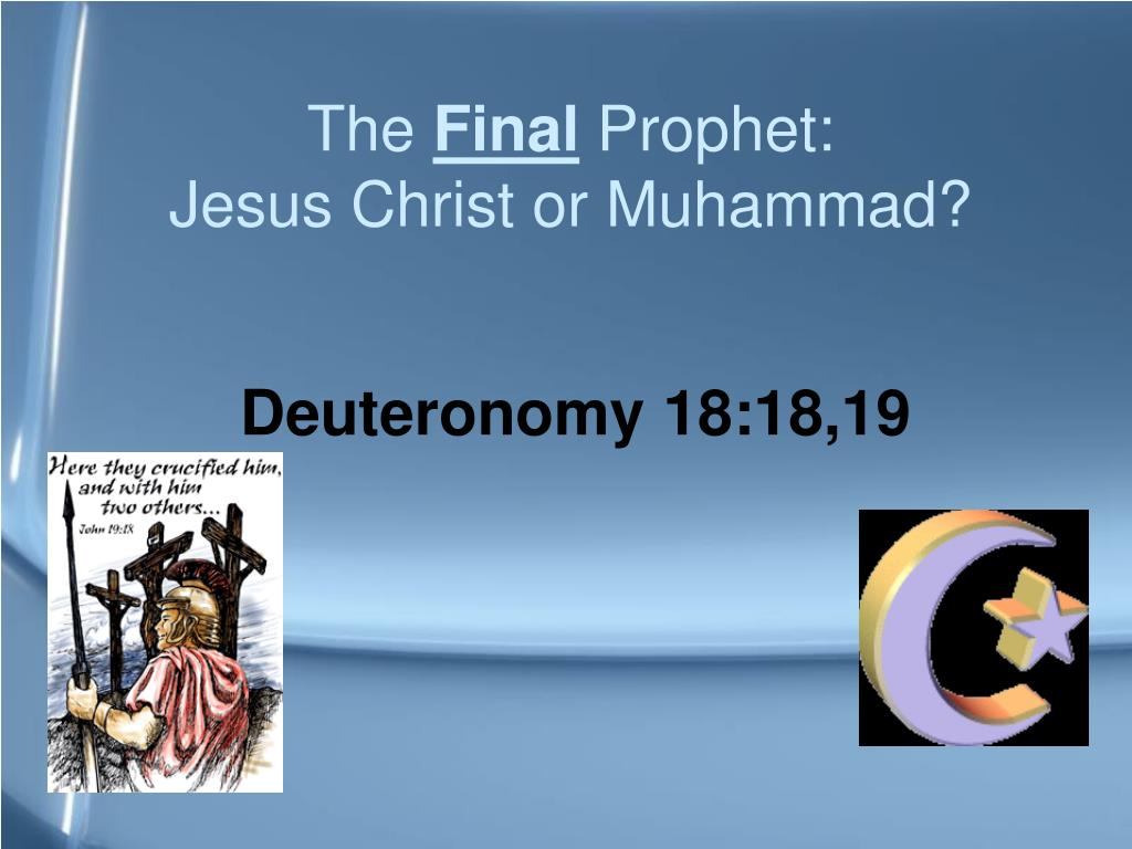 the final prophet jesus christ or muhammad l.