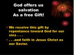 god offers us salvation as a free gift