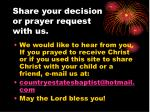 share your decision or prayer request with us