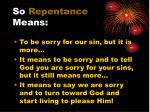 so repentance means