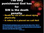 the only punishment god has for sin is the death penalty