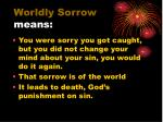 worldly sorrow means