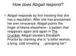 how does abigail respond
