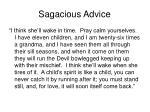 sagacious advice