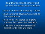 myth 8 holland s theory and the sds are biased against women