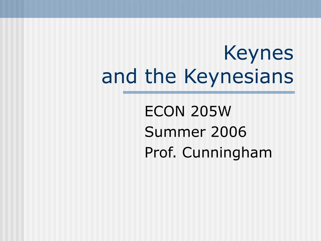 keynes and the keynesians l.
