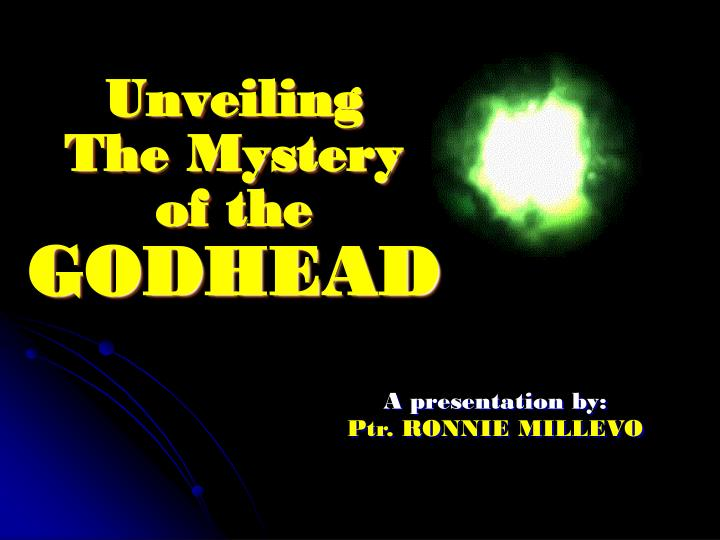 unveiling the mystery of the godhead n.