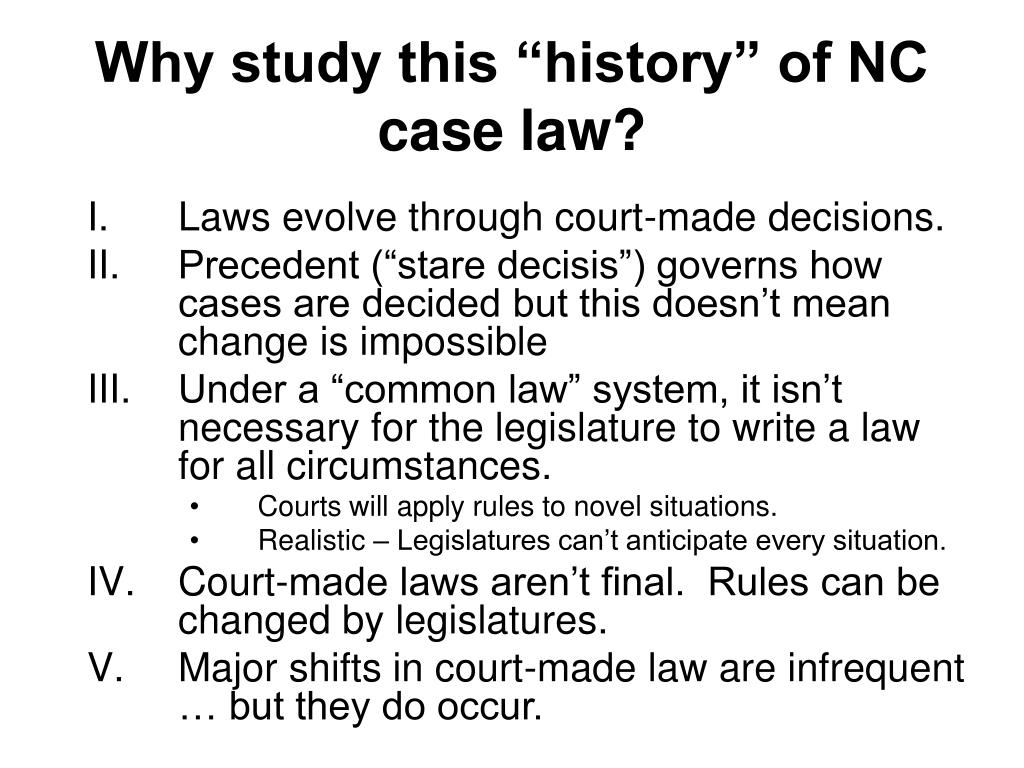 "Why study this ""history"" of NC case law?"