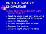 build a base of knowledge