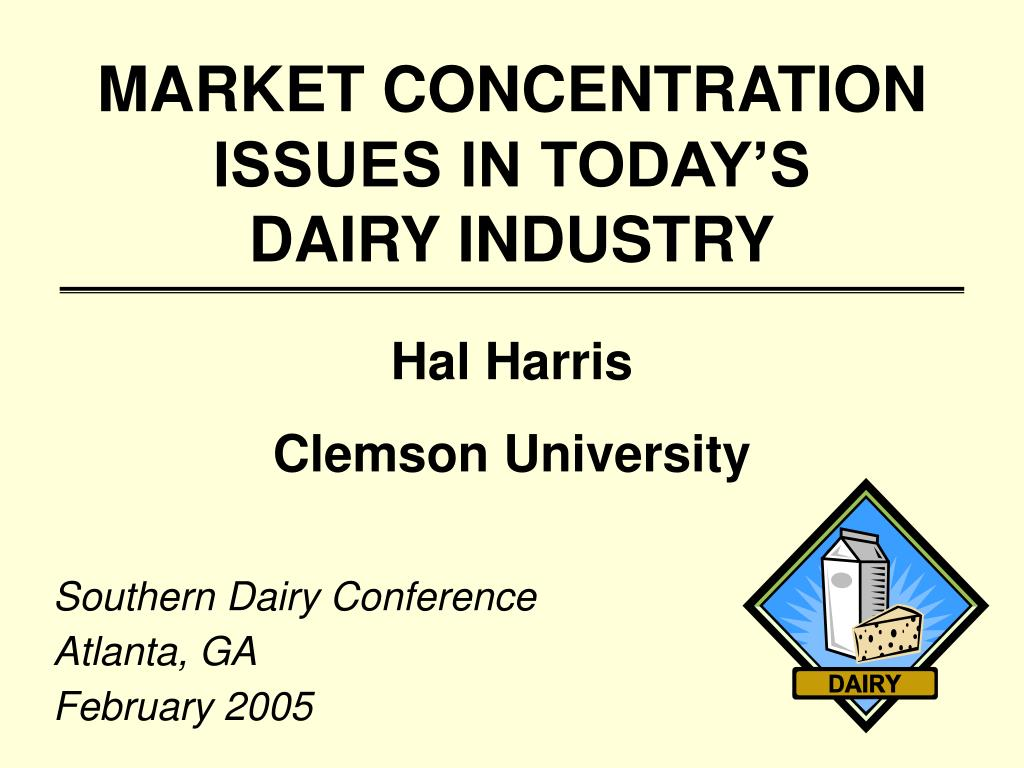 market concentration issues in today s dairy industry l.