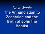 next week the annunciation to zechariah and the birth of john the baptist