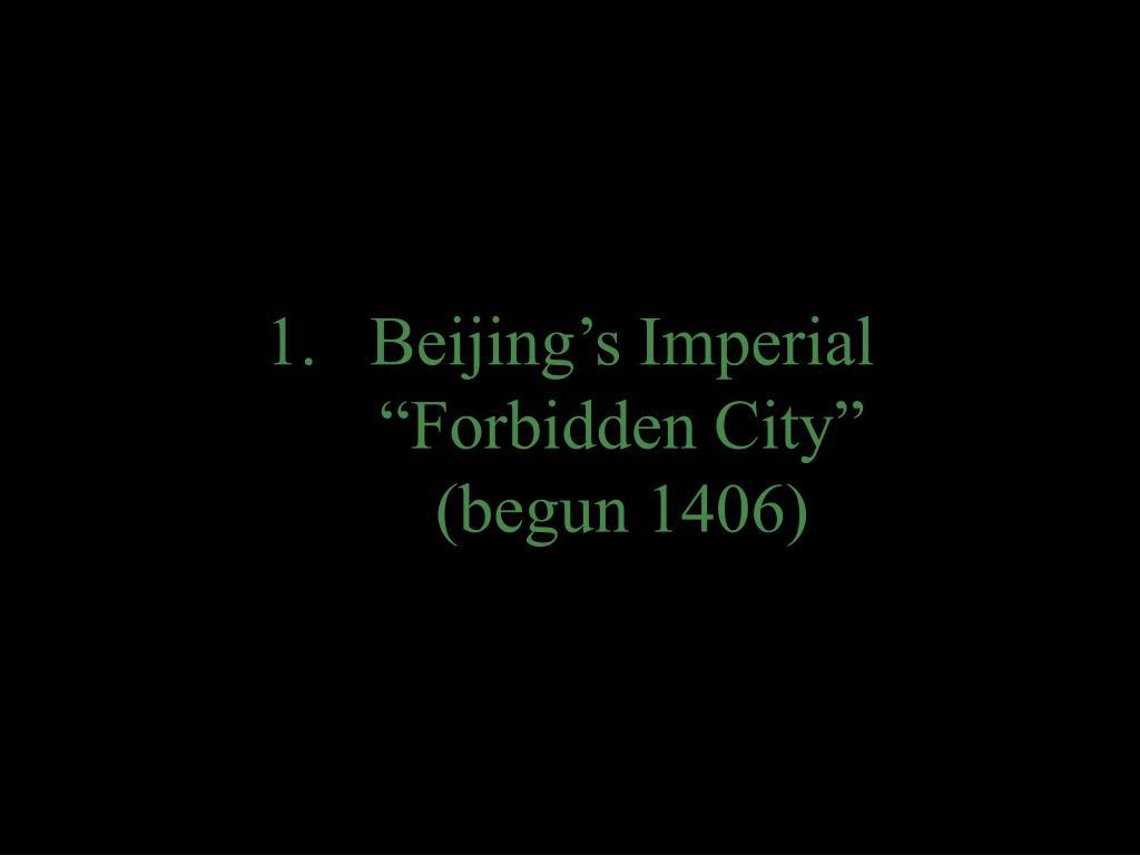 beijing s imperial forbidden city begun 1406 l.