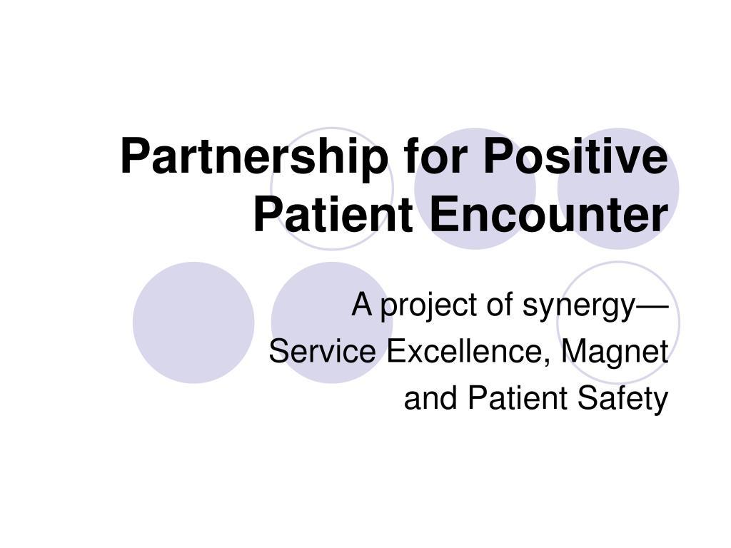 partnership for positive patient encounter l.