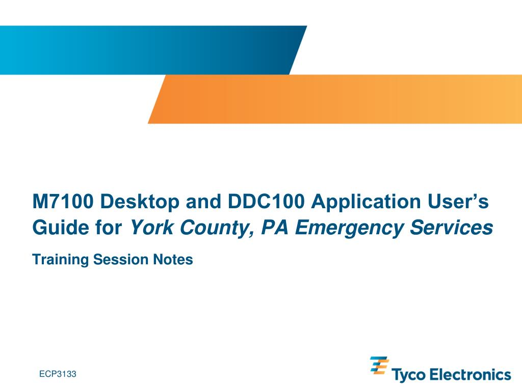 m7100 desktop and ddc100 application user s guide for york county pa emergency services l.