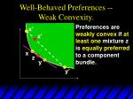 well behaved preferences weak convexity