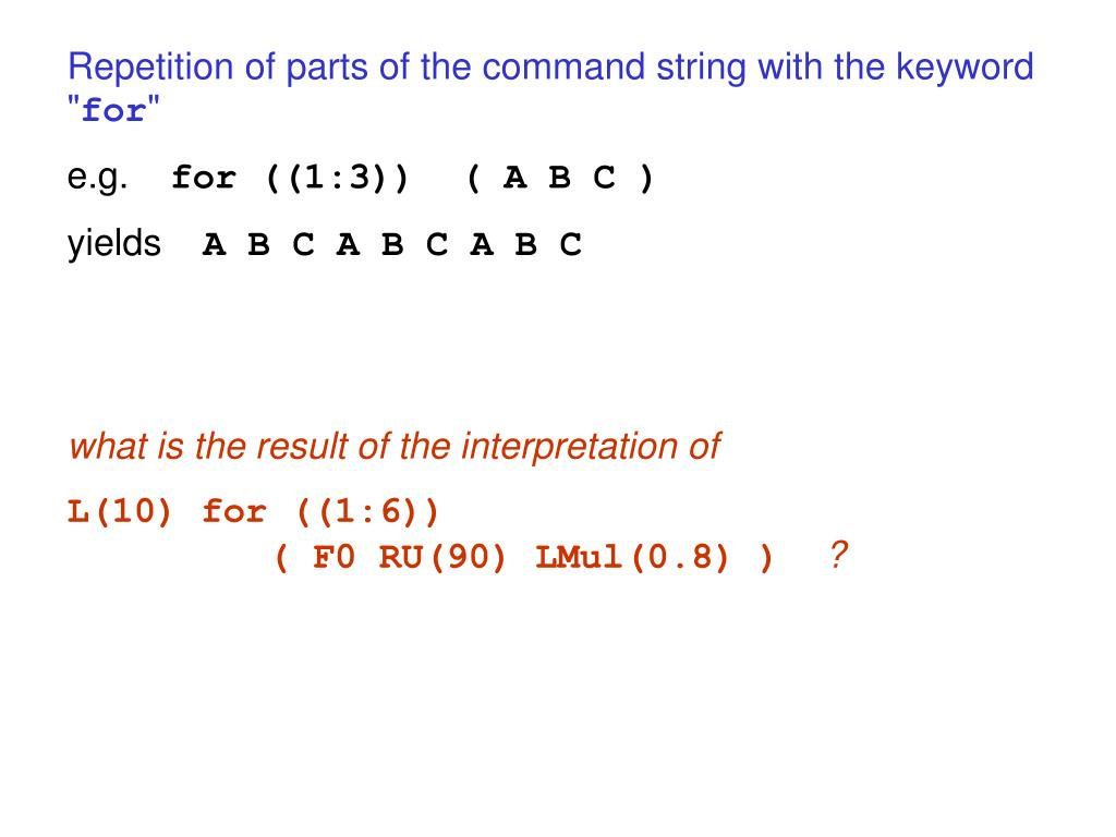 Repetition of parts of the command string with the keyword ""